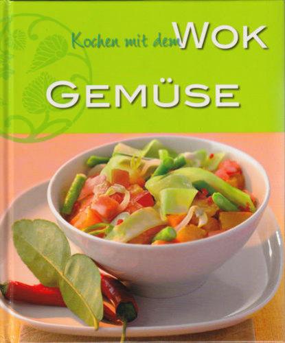 Kochen mit dem WOK - Gemüse