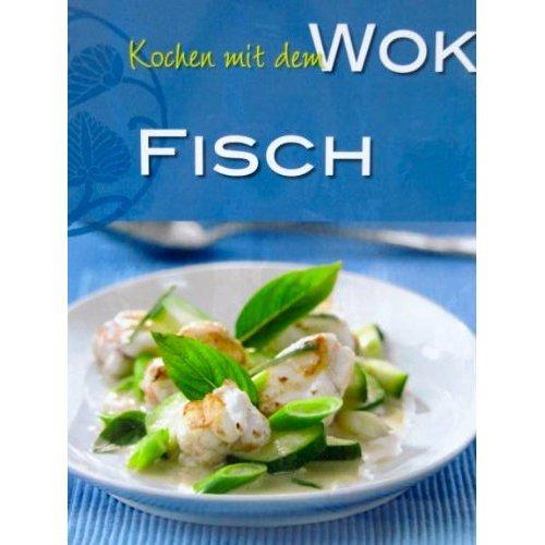 Kochen mit dem WOK - Fisch